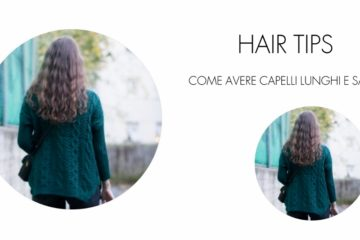 HAIR TIPS: capelli lunghissimi in poche mosse!